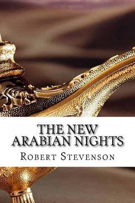 New Arabian Nights (Paperback): Robert Louis Stevenson