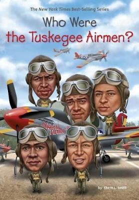 Who Were The Tuskegee Airmen? (Hardcover): Sherri L Smith