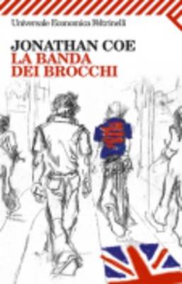 La Banda Dei Brocchi (Italian, Paperback): Jonathan Coe