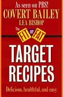 Fit or Fat Target Recipes (Paperback): Covert Bailey, Lea Bishop