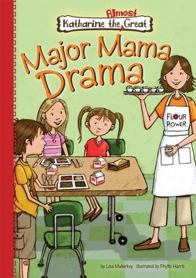 Major Mama Drama (Electronic book text): Lisa Mullarkey