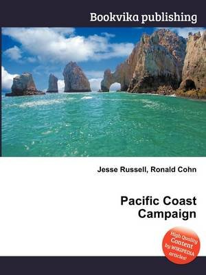 Pacific Coast Campaign (Paperback): Jesse Russell, Ronald Cohn