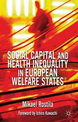Social Capital and Health Inequality in European Welfare States (Electronic book text): Mikael Rostila