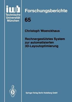 Rechnergestutztes System Zur Automatisierten 3D-Layoutoptimierung (German, Paperback, 1994): Christoph Woenckhaus