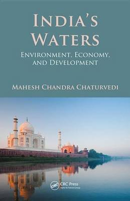 India's Waters - Environment, Economy, and Development (Electronic book text): Mahesh Chandra Chaturvedi