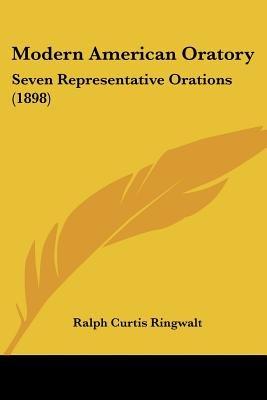 Modern American Oratory - Seven Representative Orations (1898) (Paperback): Ralph Curtis Ringwalt