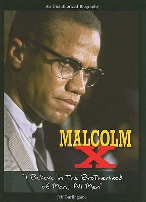 Malcolm X - I Believe in the Brotherhood of Man, All Men (Hardcover): Jeff Burlingame