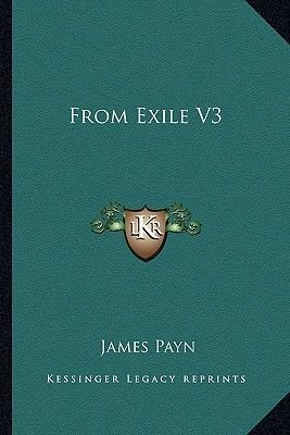 From Exile V3 (Paperback): James Payn