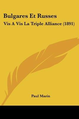 Bulgares Et Russes - VIS a VIS La Triple Alliance (1891) (English, French, Paperback): Paul Marin