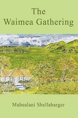 The Waimea Gathering (Paperback): Mahealani Shellabarger