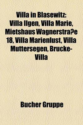 Villa in Blasewitz - Villa Ilgen, Villa Marie, Mietshaus Wagnerstrasse 18, Villa Marienlust, Villa Muttersegen, Brucke-Villa...
