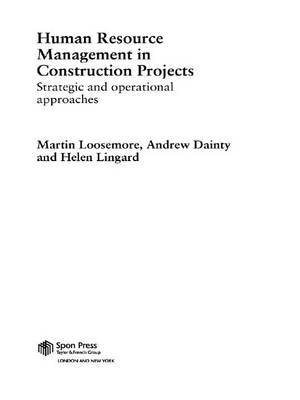 Human Resource Management in Construction Projects - Strategic and Operational Approaches (Electronic book text): Martin...