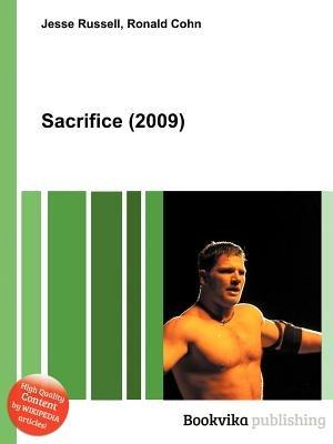 Sacrifice (2009) (Paperback): Jesse Russell, Ronald Cohn