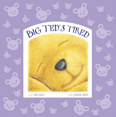 Big Ted's Tired (Hardcover): Caroline Anstey
