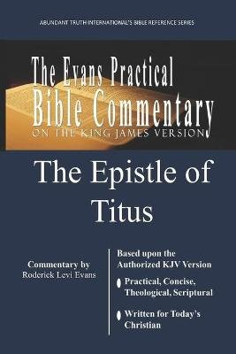 The Epistle of Titus - The Evans Practical Bible Commentary (Paperback): Roderick L. Evans