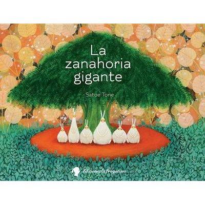 La Zanahoria Gigante (Spanish, Hardcover): Satoe Tone