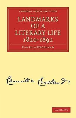 Landmarks of a Literary Life 1820-1892 (Paperback): Camilla Crosland