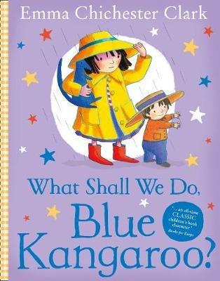 What Shall We Do, Blue Kangaroo? (Paperback, New ed): Emma Chichester-Clark