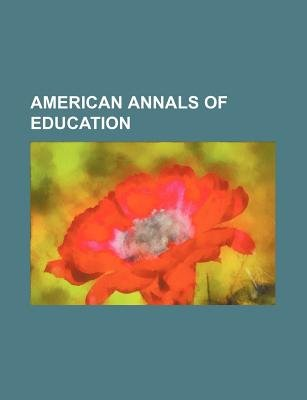 American Annals of Education (Paperback): unknownauthor, William Russell