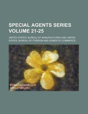 Special Agents Series Volume 21-25 (Paperback): United States Manufactures