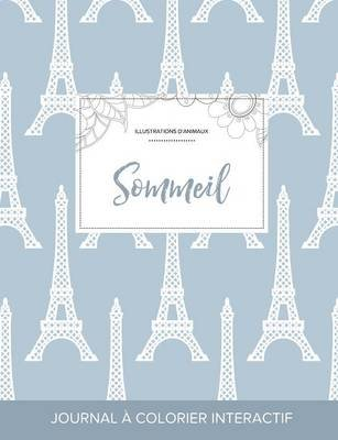 Journal de Coloration Adulte - Sommeil (Illustrations D'Animaux, Tour Eiffel) (French, Paperback): Courtney Wegner
