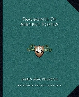 Fragments of Ancient Poetry (Paperback): James Macpherson