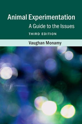 Animal Experimentation - A Guide to the Issues (Paperback, 3rd Revised edition): Vaughan Monamy
