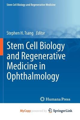 Stem Cell Biology and Regenerative Medicine in Ophthalmology (Paperback):