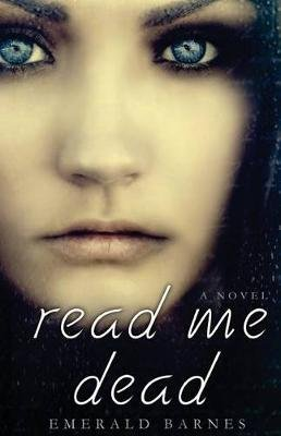 Read Me Dead (Paperback): Emerald Barnes