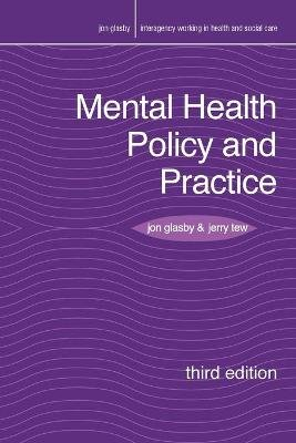 Mental Health Policy and Practice (Paperback, 3rd ed. 2014): Jon Glasby, Jerry Tew