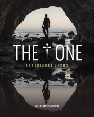 The One - Experience Jesus (Paperback): Carlos Darby, Judah Smith, Charlotte Gambill, Carl Lentz, Gary Clarke