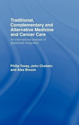 Complementary and Alternative Medicine in Cancer Care (Electronic book text): Philip Tovey