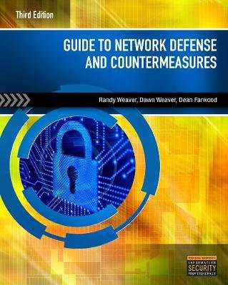 Guide to Network Defense and Countermeasures, International Edition (Paperback, 3rd edition): Randy Weaver, Dean Farwood, Dawn...