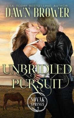 Unbridled Pursuit (Paperback): Dawn Brower