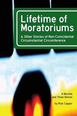 Lifetime of Moratoriums (Paperback): Rick Copper