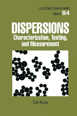 Dispersions - Characterization, Testing, and Measurement (Hardcover): Erik Kissa