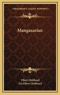 Mangasarian (Hardcover): Elbert Hubbard