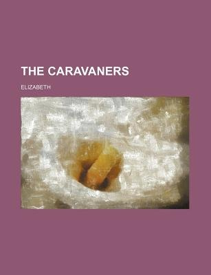 The Caravaners (Paperback): Elizabeth