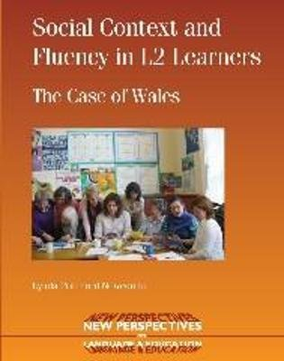 Social Context and Fluency in L2 Learners - The Case of Wales (Paperback): Lynda Pritchard Newcombe