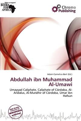 Abdullah Ibn Muhammad Al-Umawi (Paperback): Adam Cornelius Bert