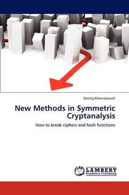 New Methods in Symmetric Cryptanalysis (Paperback): Dmitry Khovratovich
