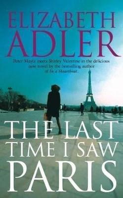 The Last Time I Saw Paris (Paperback, New Ed): Elizabeth Adler