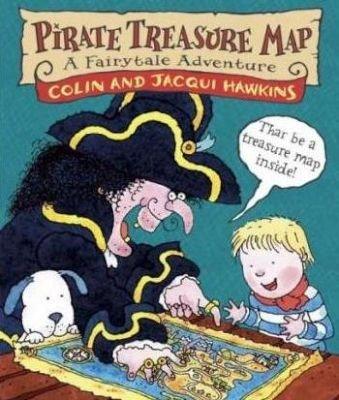 Pirate Treasure Map - A Fairytale Adventure (Hardcover): Colin Hawkins, Jacqui Hawkins