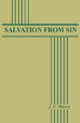 Salvation from Sin (Hardcover): J. C. Blaney