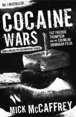 Cocaine Wars - Fat Freddie Thompson and the Crumlin/Drimnagh Feud (Electronic book text): Mick McCaffrey