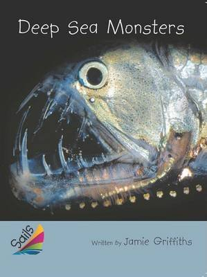 Rigby Reading Sails - Leveled Reader Silver Grades 4-5 Book 16: Deep Sea Monsters (Paperback): Jamie Griffiths