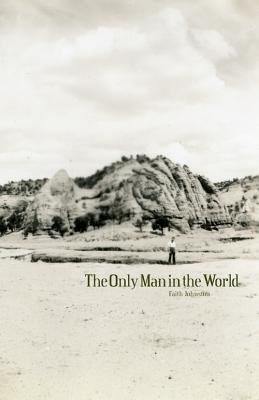 The Only Man in the World (Paperback): Faith Johnston