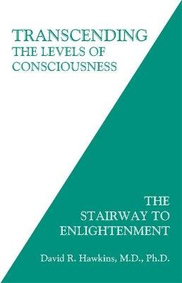 Transcending the Levels of Consciousness - The Stairway to Enlightenment (Paperback): David R. Hawkins