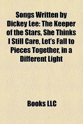 Songs Written by Dickey Lee - The Keeper of the Stars, She Thinks I Still Care, Let's Fall to Pieces Together, in a...