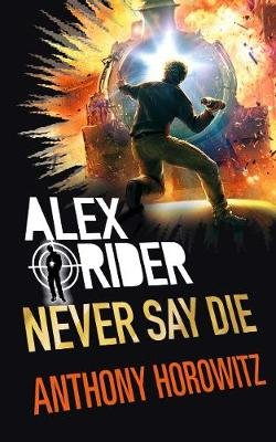 Never Say Die (Hardcover): Anthony Horowitz